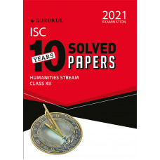 10 Years Solved Papers  Humanities ISC Class 12 for 2021 Examination