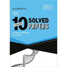 10 Years Solved Papers  Science ISC Class 12 for 2021