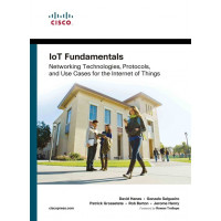 IoT Fundamentals - Networking Technologies, Protocols and Use Cases for the Internet of Things