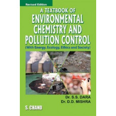 A Text Book Of Enviromental Chemistry And Pollution Control (SChand Publications)