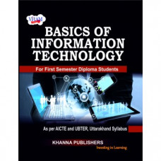 Basics of Information Technology (as per AICTE and UBTER, Uttarakhand Syllabus)