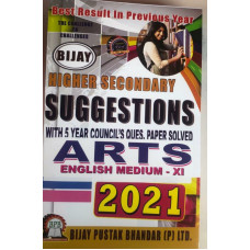 Bijay Higher Secondary Suggestions for Arts Class 11th (English Medium) Bijay Suggestion 2021