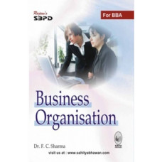 Business Organisation For B.B.A I (Sbpd Publications)