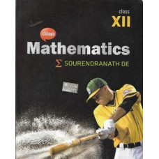 Mathematics by S N Dey for WBCHSE - Class XII (English Version)