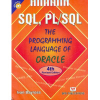 SQL, PL/SQL the Programming Language of Oracle (Bayross Ivan)