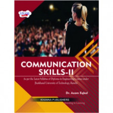 Communication Skills-II ( As per the syllabus of diploma in engineering course under Jharkhand University of Technology, Ranchi)