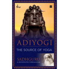 Adiyogi The Source of Yoga  (Sadhguru)
