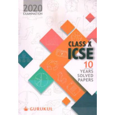 ICSE 10 Years Solved Papers Class 10 by GURUKUL BOOKS