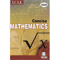 Concise Mathematics for Class 10 (2019-2020) Selina ICSE
