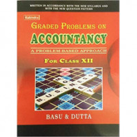 Graded Problems on ACCOUNTANCY  by (BASU & DUTTA) Class-11 (Accountancy book class 11 basu and dutta)