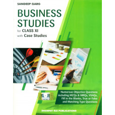 Business Studies with Case Studies for Class 11 (Sandeep Garg)
