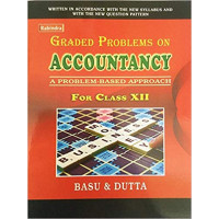 Graded Problems on ACCOUNTANCY  by (BASU & DUTTA) Class-12 (Accountancy book class 12 basu and dutta)